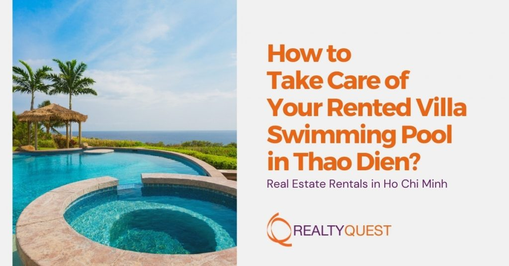 take care of your rented villa swimming pool in thao dien